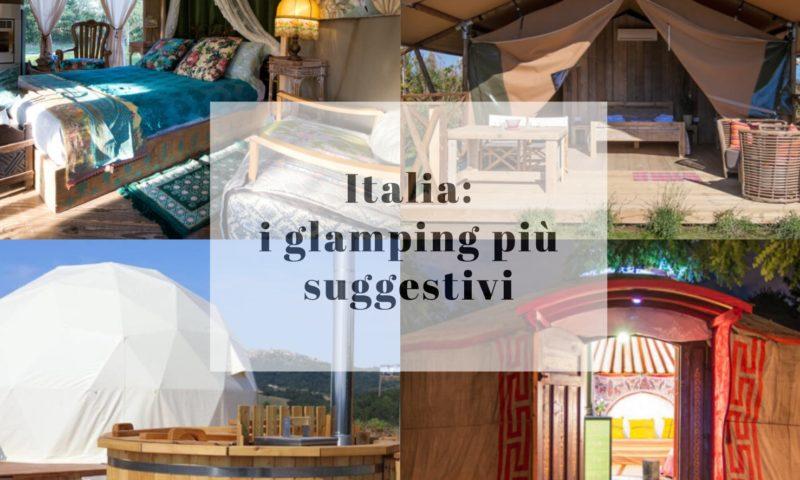 I Glamping più suggestivi in Italia