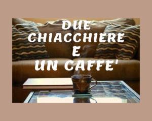 Due chiacchiere e un caffè